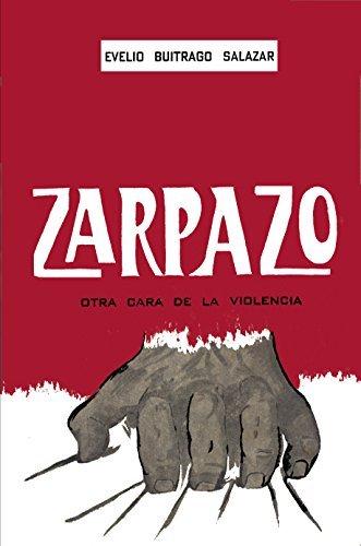 Zarpazo: Otra cara de la violencia  by  Evelio Buitrago