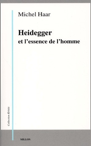 Heidegger et lessence de lhomme Michel Haar