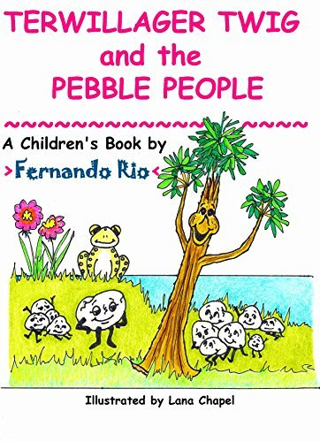 Terwillager Twig and The Pebble People  by  Fernando Rio
