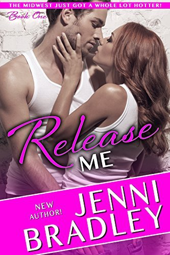 Release Me (Midwest #1) Jenni Bradley