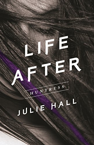 Huntress (Life After Series Book 1)  by  Julie Hall