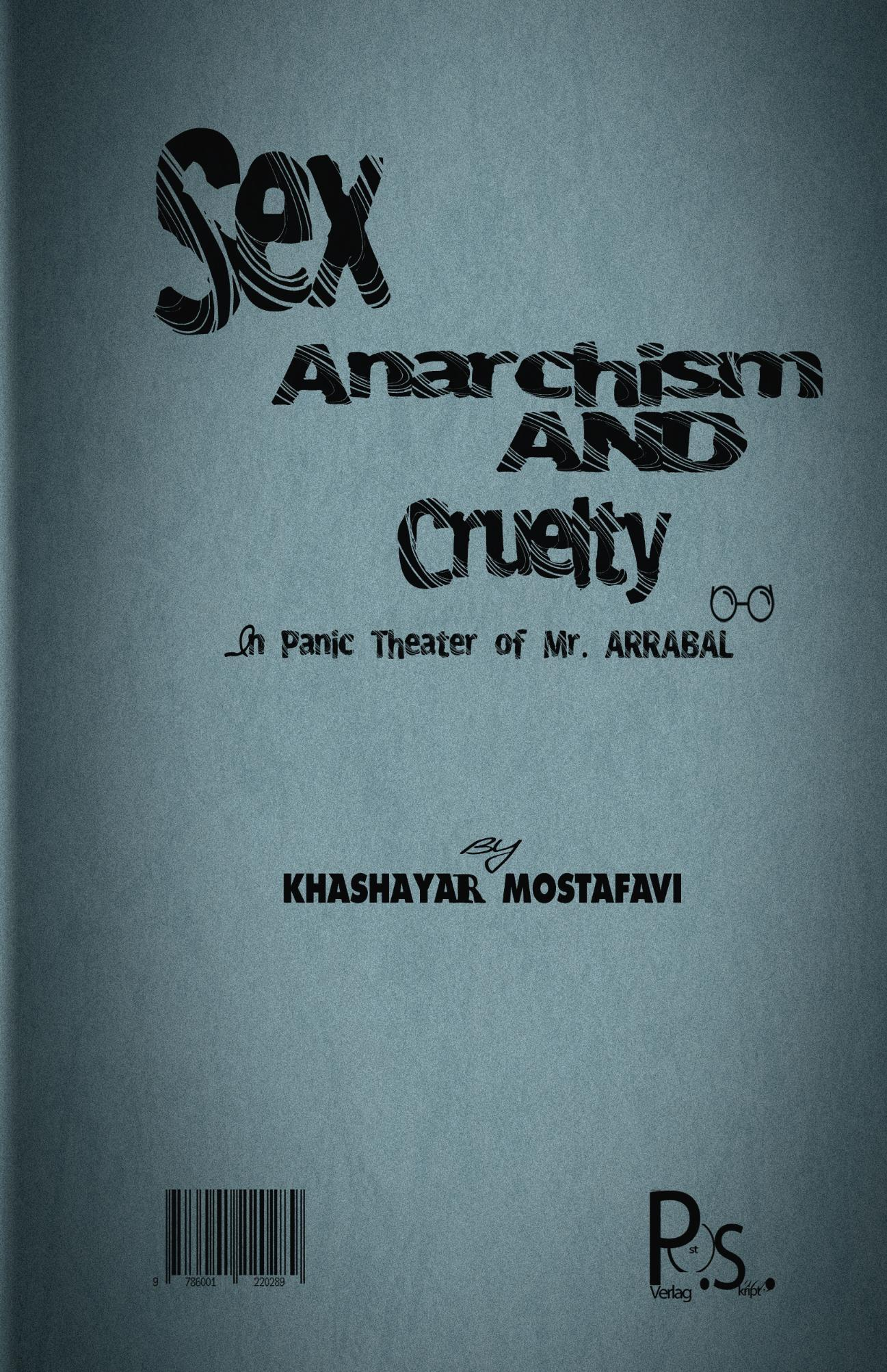 Sex, Anarchism and Cruelty In Panic Theater of Mr. Arrabal  by  Khashayar Mostafavi