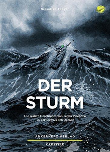 Der Sturm: Die wahre Geschichte von sechs Fischern in der Gewalt des Ozeans (Campfire 12)  by  Sebastian Junger