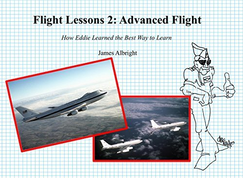 Flight Lessons 2: Advanced Flight: How Eddie Learned the Best Way to Learn James Albright