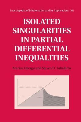 Isolated Singularities in Partial Differential Inequalities Marius Ghergu