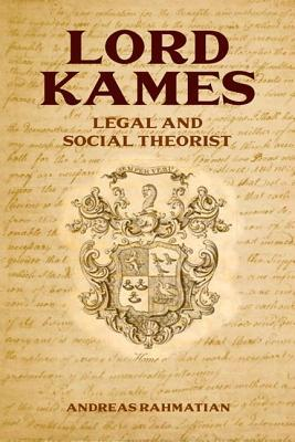 Lord Kames: Legal and Social Theorist  by  Andreas Rahmatian