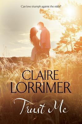 Trust Me  by  Claire Lorrimer