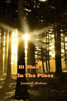 Ill Wind in the Pines MR James F Hudson