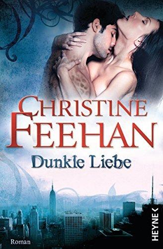 Dunkle Liebe: Die Leopardenmenschen-Saga 5 - Roman Christine Feehan