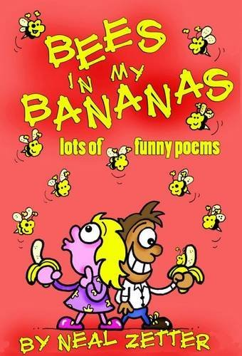 Bees in My Bananas: Lots of Funny Poems  by  Neal Zetter by Neal Zetter