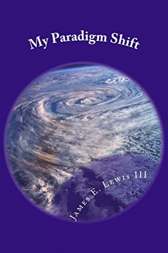 My Paradigm Shift: How My Reality Changed By Tapping into My Inner Universe (A System Interruption Book 1)  by  James Lewis