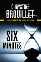 Six minutes (Maud Graham #15) Chrystine Brouillet