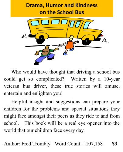 Drama, Humor and Kindness on the School Bus  by  Fred Trombly
