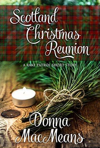 Scotland Christmas Reunion (Rake Patrol Book 3) Donna MacMeans