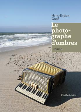 Le photographe dombres  by  Hans-Jürgen Greif