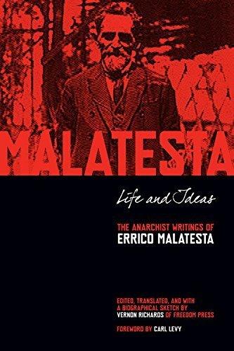 Life and Ideas: The Anarchist Writings of Errico Malatesta  by  Errico Malatesta