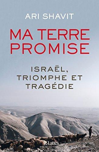 Ma terre promise  by  Ari Shavit