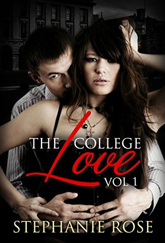The College Love Book 1 Stephanie Rose