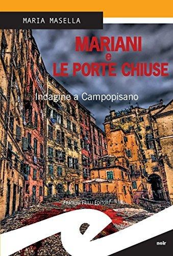 Mariani e le porte chiuse. Indagine a Campopisano  by  Maria Masella