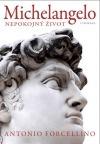 Michelangelo: Nepokojný život Antonio Forcellino