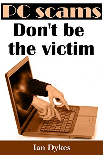 Pc Scams: Dont be a Victim  by  Ian Dykes