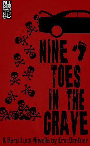 Nine Toes In The Grave Eric Beetner