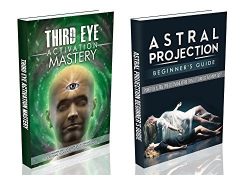 ASTRAL PROJECTION BEGINNERS GUIDE and THIRD EYE ACTIVATION MASTERY - astral travel,astral traveling,opening the third eye,third eye awakening, third eye activation-  by  L. Jordan