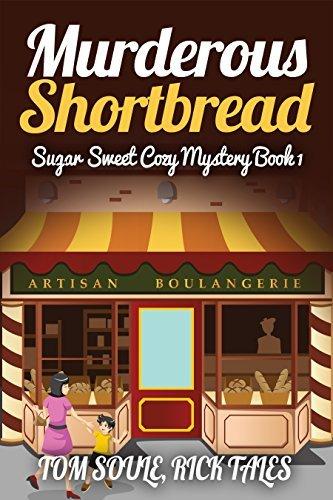 Murderous Shortbread: Sugar Sweet Cozy Mystery Book 1  by  Tom Soule