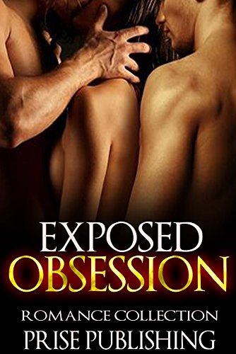 EROTICA: Exposed Obsession: Romance Collection (Pregnancy Secret Baby Short Stories)  by  Prise Publishing