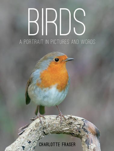 Birds: A Portrait in Pictures and Words  by  Charlotte Fraser