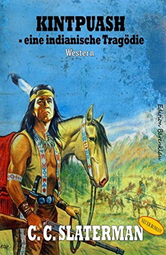 Kintpuash - eine indianische Tragödie: Western  by  C. C. Slaterman