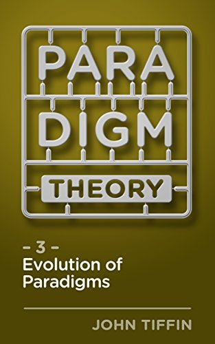 Paradigm Theory 3:: Evolution of Paradigms  by  John Tiffin