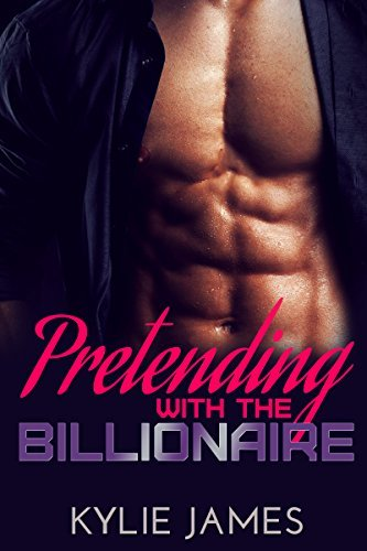 Pretending with the Billionaire  by  Kylie James