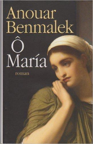 O María  by  Anouar Benmalek
