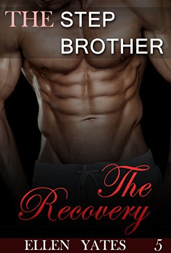 The Stepbrother: The Recovery (Book 5) ELLEN YATES
