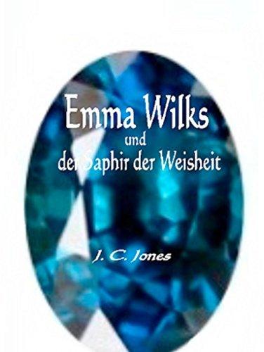 Emma Wilks und der Saphir der Weisheit: November Gratis Edition  by  J. C. Jones