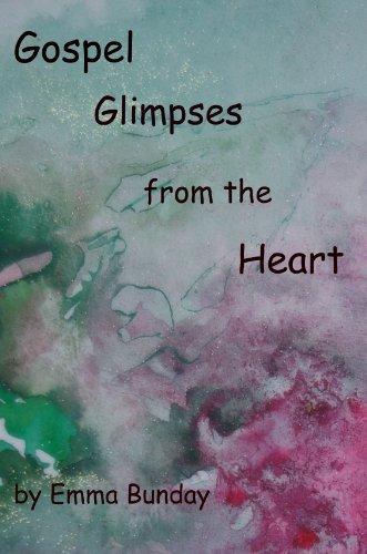 Gospel Glimpses from the Heart Emma Bunday
