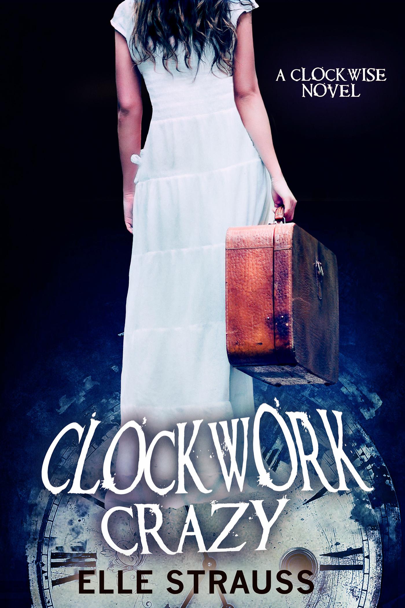 Clockwork Crazy Elle Strauss