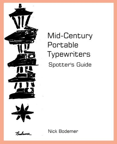 Mid-Century Portable Typewriters: Spotters Guide  by  Nick Bodemer