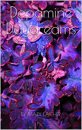 Dopamine Daydreams MARY LACHER