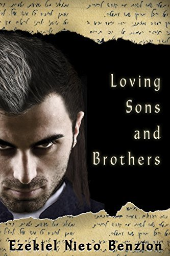 Loving Sons and Brothers (The Judah Halevi Journals Book 5)  by  Ezekiel Nieto Benzion