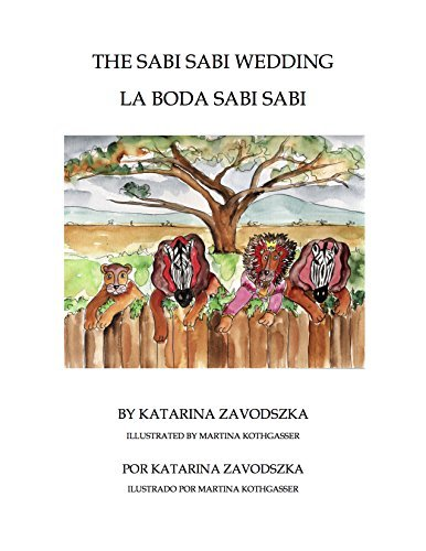THE SABI SABI WEDDING - LA BODA SABI SABI: PROSPECTIVE FUN FOR THE CHILDREN - BILINGUAL CHILDREN STORIES AND SOUVENIRS IN FORM OF GOLDEN RULES Learn languages while reading!  by  Katarina Zavodszka
