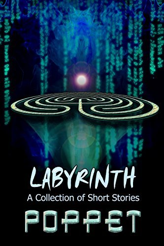 Labyrinth: A Collection of Short Stories  by  Poppet