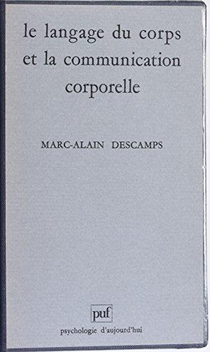 Le Langage du corps et la communication corporelle  by  Marc-Alain Descamps