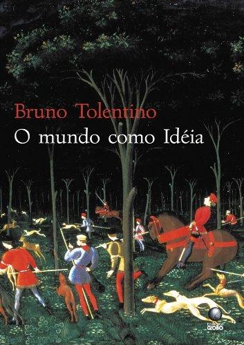 O mundo como Idéia  by  Bruno Tolentino