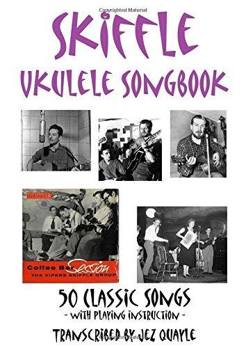 Skiffle Ukulele Songbook - 50 Classic Songs  by  Jez Quayle
