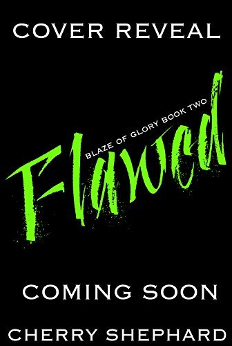 Flawed (Blaze of Glory #2)  by  Cherry Shephard