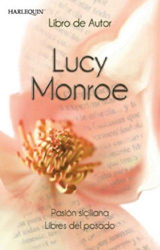 Pasión siciliana/Libres del pasado  by  Lucy Monroe