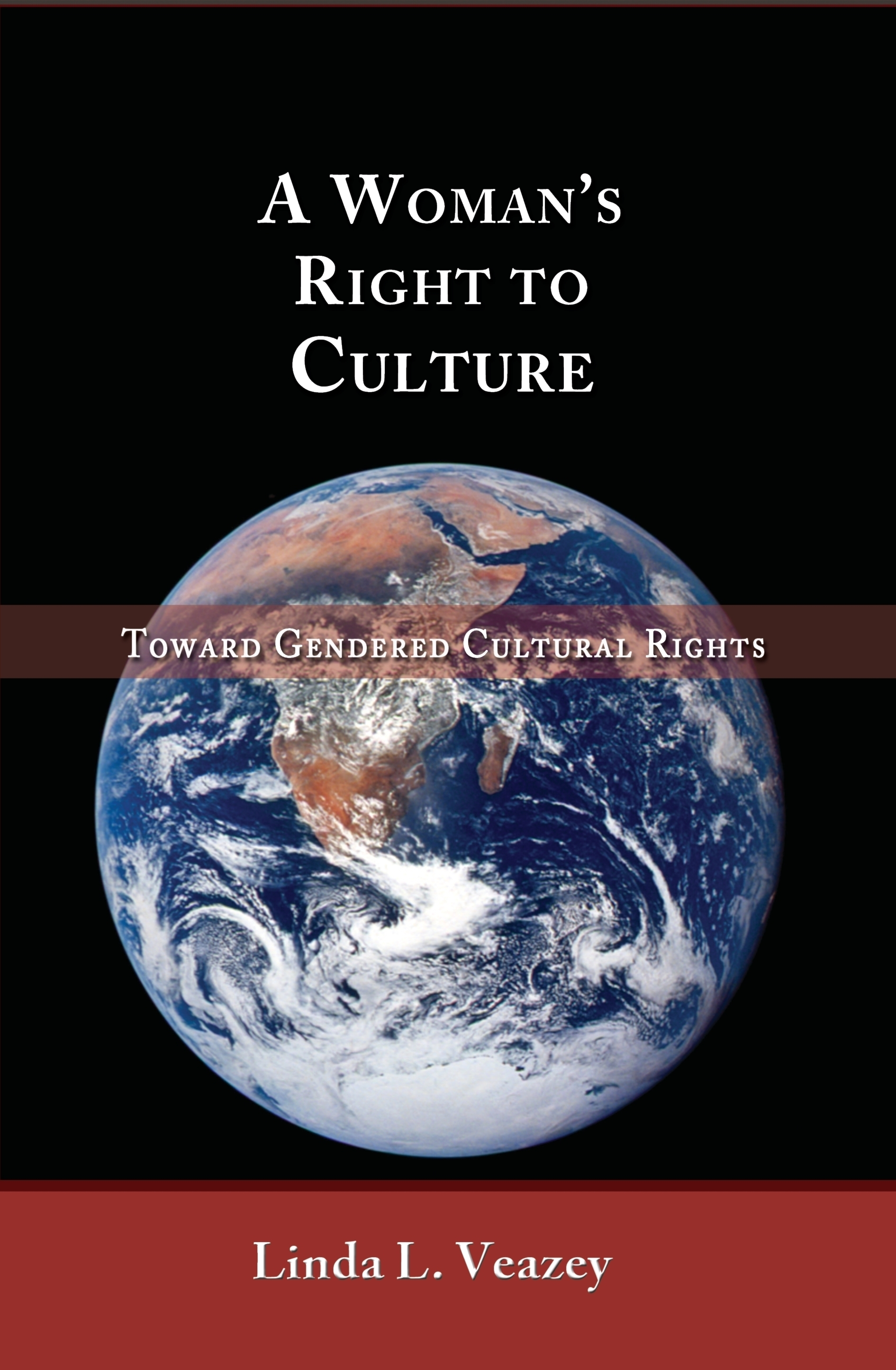 A Womans Right to Culture: Toward Gendered Cultural Rights  by  Linda L. Veazey