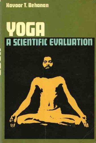 Yoga: A Scientific Evaluation Kovoor T. Behanan